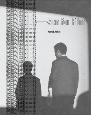 Hanna Hölling, Revisions—Zen for Film. New York and Chicago: Bard Graduate Center, The University of Chicago Press, 2015. This book, which accompanies an eponymously titled exhibition at the Bard Graduate Centre in New York, examines Zen for Film, also known as Fluxfilm no. 1, one of the most evocative works by Korean-American artist Nam June Paik. Image Courtesy of Hanna Hölling
